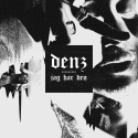 """Idag släpps Denz singel """"Jag har den"""""""