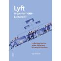Lyft organisationskulturen! Ledarskap bortom myter, fallgropar och sugrörssyndrom