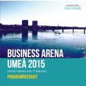Se en första programöversikt för Business Arena Umeå 2015