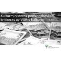 Kulturministerns pensionsbesked kritiseras av VGR:s kulturpolitiker