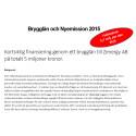 Stort intresse av den kortsiktiga finansieringen genom Brygglån till Zenergy på totalt 5 milj. blev fulltecknad