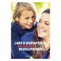 Relationsrevolutionen av Lars H. Gustafsson - ett nytt förhållningssätt att möta ett barn