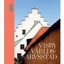 Ett världsarv i tiden - Gotlands Museum släpper boken Visby Världsarvsstad
