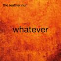 """The Leather Nun - 24 års väntan är över! Idag släpps det nya tunga alstret """"Whatever"""""""