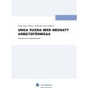 UNGA VUXNA MED NEDSATT ARBETSFÖRMÅGA - En beskrivning av trygghetssystemen i Norden