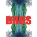 Vernissage: BRUS