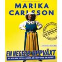 """SVT sänder Marika Carlssons kritikerrosade och omdebatterade föreställning """"En negers uppväxt"""""""