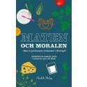 Ny bok: Maten och moralen - ska vi producera livsmedel i Sverige?