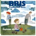 BRIS-rapport Vuxenstöd 2012 tema psykisk ohälsa - Föräldrar saknar stöd när livet krisar
