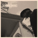 ALBERTA CROSS SIGNS TO DINE ALONE RECORDS; NEW SELF-TITLED LP OUT OCTOBER 16th