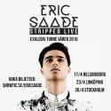 ROXY RECORDINGS: ERIC SAADE - STRIPPED LIVE VÅREN 2015