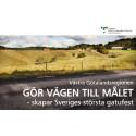 Västra Götalandsregionen gör vägen till målet  - skapar Sveriges största gatufest