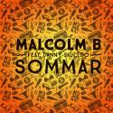 """Malcolm B är tillbaka med singeln """"Sommar"""""""