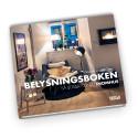 """""""Belysningsboken -  så ljussätter du inomhus"""". En bok som inspirerar till att skapa trivsamma rum."""