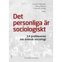 Det personliga är sociologiskt - 14 professorer om svensk sociologi
