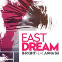 """B-Right feat Anna Su """"East Dream"""""""
