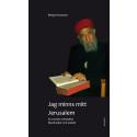 Jag minns mitt Jerusalem - en svensk orientalist bland judar och araber