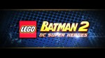 LEGO® BATMAN™ 2 : DC SUPER HEROES